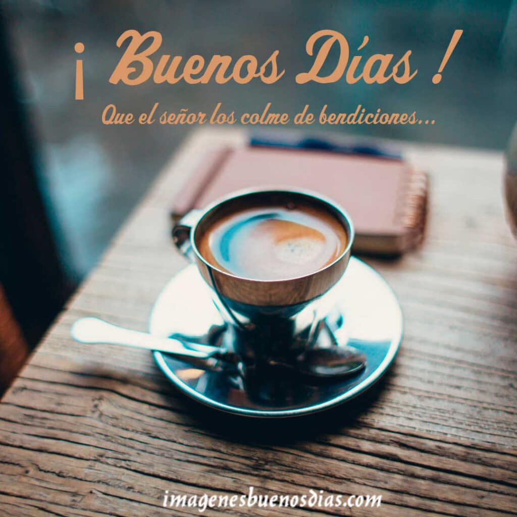 Imagenes De Buenos Dias Las Mejores Imagenes De Buenos Dias Para Felicitar La Semana Y Compartir Imagenes Buenos Dias Tiernas Mensajes De Buenos Dias