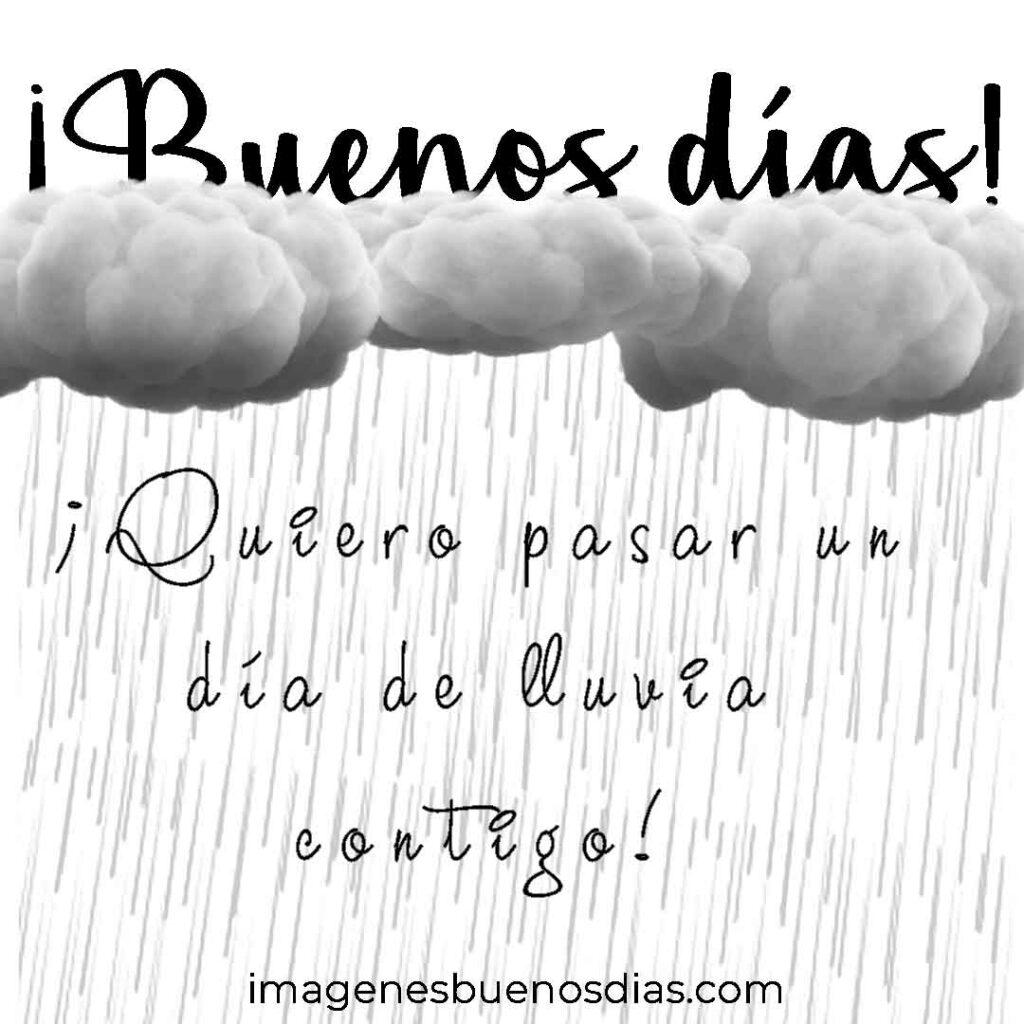 Quiero pasar un día de lluvia contigo