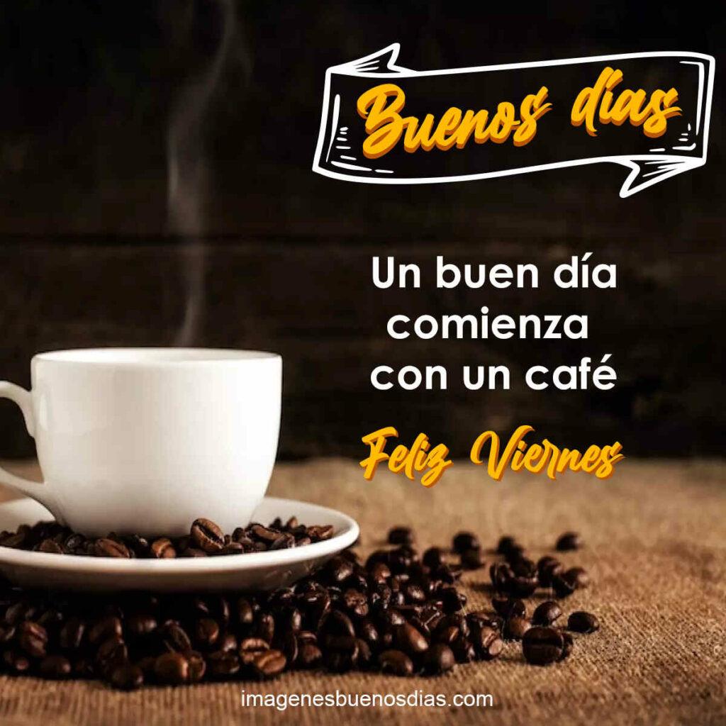 Un buen día comienza con un café.