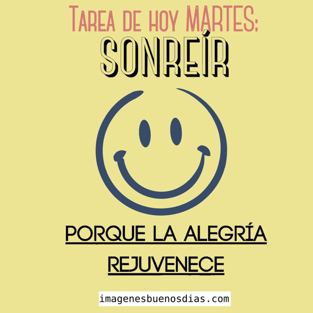 Tarea de hoy sonreír, por que la alegría rejuvenece.