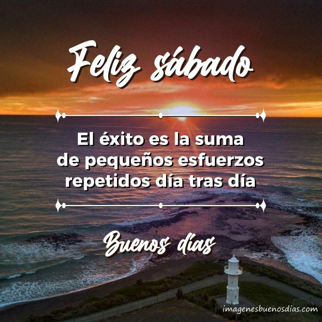 El éxito es la suma de pequeños esfuerzos repetidos día tras día. Feliz Sábado.